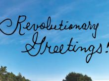 Revolutionary Greetings! in Tim Young's cursive